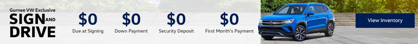 Gurnee Volkswagen Exclusive SIGN AND DRIVE $0 Due at Signing $0 Down Payment $0 Security Deposit $0 First Month's Payment