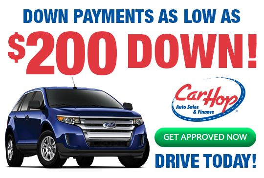 *Limited offer. Select vehicles only. $200 down on approved credit at 19.9%  APR for 30 months at $41.89 per month per $1,000 financed.