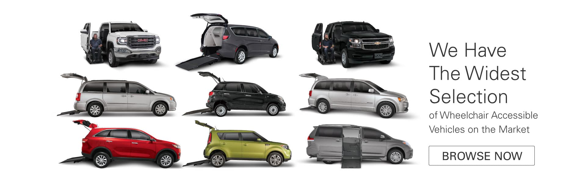 We Have the Widest Selection of Wheelchair Accessible Vehicles on the Market