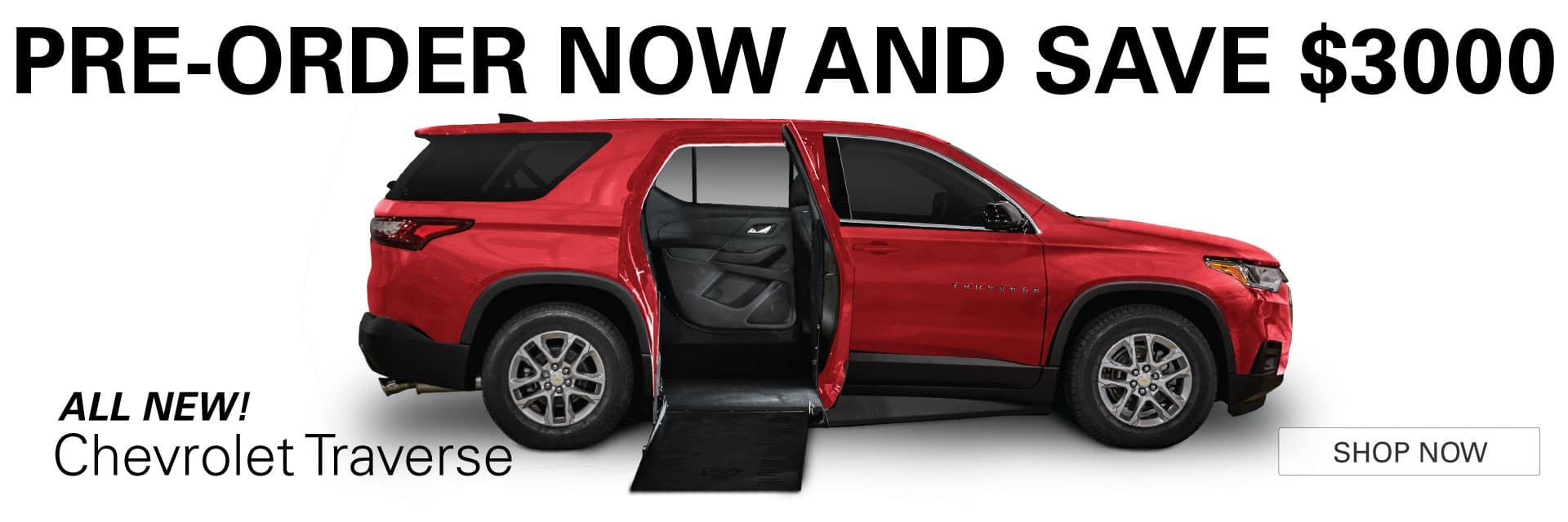 Pre-Order the New Accessible Chevrolet Traverse Now and Save $3000