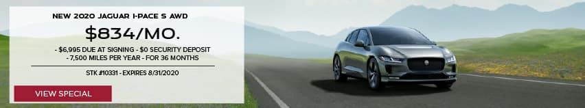 NEW 2020 JAGUAR I-PACE S AWD . $834 PER MONTH FOR 36 MONTHS. $6,995 DUE AT SIGNING. $0 SECURITY DEPOSIT. 7,500 MILES PER YEAR. STOCK NUMBER 10331. EXPIRES AUGUST 31, 2020. VIEW SPECIAL. SILVER JAGUAR I-PACE DRIVING DOWN ROAD IN VALLEY.