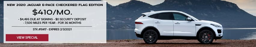 NEW 2020 JAGUAR E-PACE CHECKERED FLAG EDITION. $410 PER MONTH. $4,495 DUE AT SIGNING. $0 SECURITY DEPOSIT. 7,500 MILES PER YEAR FOR 36 MONTHS. STOCK NUMBER 10417. EXPIRES 2/3/2021. VIEW SPECIAL. WHITE JAGUAR E-PACE PARKED NEAR LAKE.