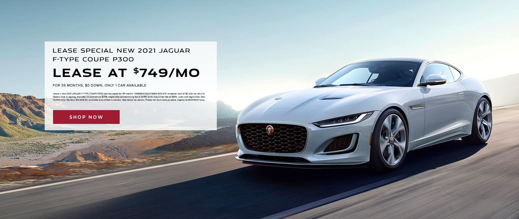 LEASE SPECIAL NEW 2021 JAGUAR F-TYPE COUPE P300 – only 1 car available LEASE AT $749 PER MONTH FOR 39 MONTHS $0 DOWN