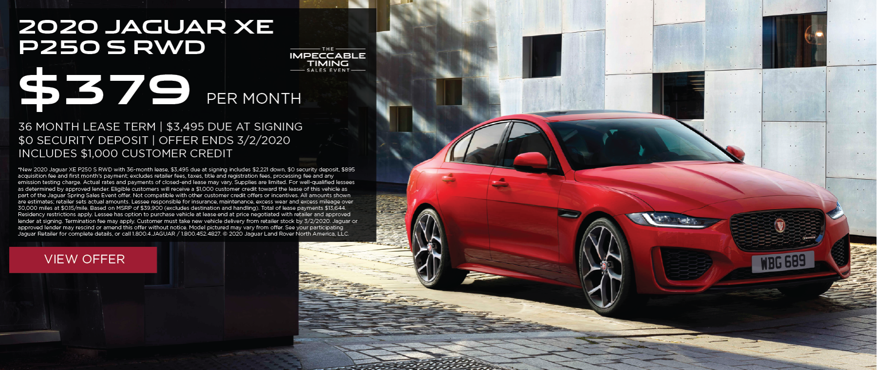 2020 JAGUAR XE P250 S RWD PARKED ON BRICK ROAD. $379 PER MONTH. 36 MONTH LEASE TERM WITH $3,495 DUE AT SIGNING. INCLUDES $1,000 CUSTOMER CREDIT.  $0 SECURITY DEPOSIT. 10,000 MILES PER YEAR. OFFER ENDS 3/2/2020. THE IMPECCABLE TIMING SALES EVENT.