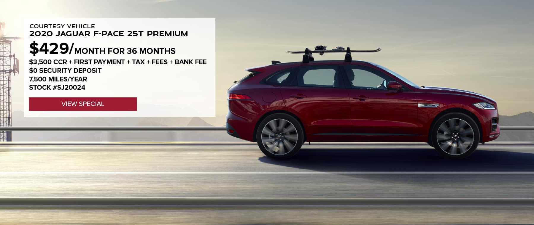 COURTESY VEHICLE. 2020 JAGUAR F-PACE 25T PREMIUM. $429 PER MONTH FOR 36 MONTHS. $3,500 CCR + FIRST PAYMENT + TAX + FEES + BANK FEE. $0 SECURITY DEPOSIT. 7,500 MILES PER YEAR. STOCK #SJ20024 VIEW SPECIAL. RED JAGUAR F-PACE DRIVING DOWN ROAD IN DESERT.