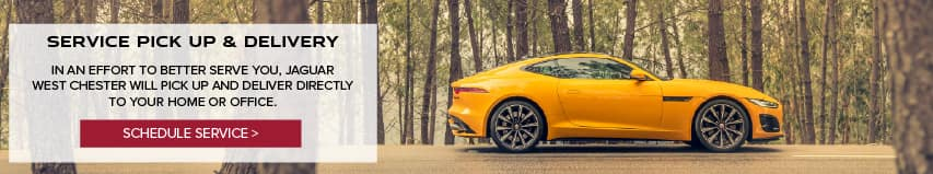 SERVICE PICK UP & DELIVERY. IN AN EFFORT TO BETTER SERVE YOU, JAGUAR WEST CHESTER WILL PICK UP AND DELIVER DIRECTLY TO YOUR HOME OR OFFICE. SCHEDULE SERVICE. YELLOW JAGUAR F-TYPE DRIVING DOWN ROAD IN WOODS.