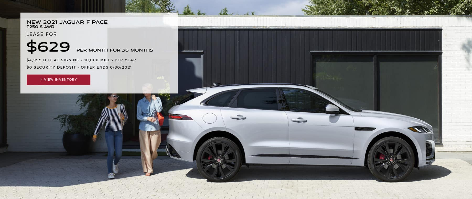 NEW 2021 JAGUAR F-PACE P250 S AWD. $629 PER MONTH. 36 MONTH LEASE TERM. $4,995 CASH DUE AT SIGNING. $0 SECURITY DEPOSIT. 10,000 MILES PER YEAR. EXCLUDES RETAILER FEES, TAXES, TITLE AND REGISTRATION FEES, PROCESSING FEE AND ANY EMISSION TESTING CHARGE. OFFER ENDS 6/30/2021. VIEW INVENTORY. SILVER JAGUAR F-PACE PARKED IN DRIVEWAY.