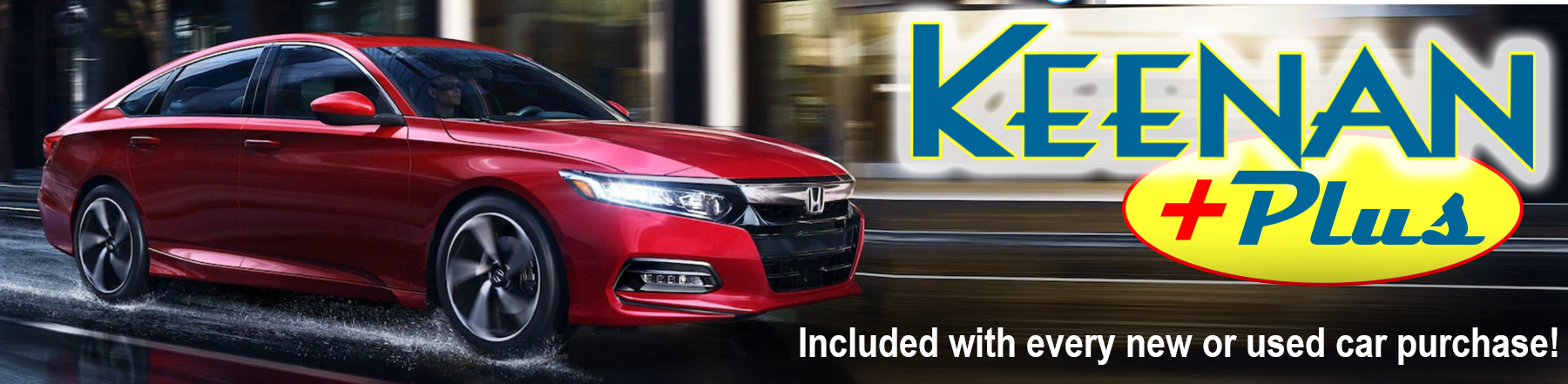 Keenan Plus Benefits at Keenan Honda. 3 Free Oil Changes, Loaners, Accessories discounts and more!