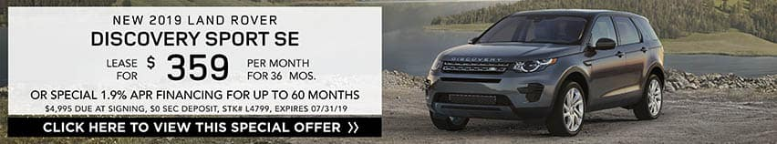 Lease a new 2019 LAND ROVER DISCOVERY SPORT SE for $359 a month for 36 months. Or get special 1.9% APR financing for up to 60 months