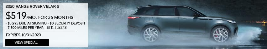 2020 RANGE ROVER VELAR S. $519 PER MONTH FOR 36 MONTHS. $5,995 DUE AT SIGNING. $0 SECURITY DEPOSIT. 7,500 MILES PER YEAR. STOCK NUMBER L5243. EXPIRES 10.31.2020. VIEW SPECIAL. LIGHT BLUE RANGE ROVER VELAR DRIVING THROUGH RAIN.