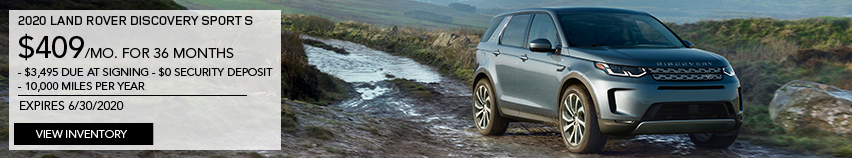 2020 LAND ROVER DISCOVERY SPORT S. $409 PER MONTH. 36 MONTH LEASE TERM. $3,495 CASH DUE AT SIGNING. $0 SECURITY DEPOSIT. 10,000 MILES PER YEAR. EXCLUDES RETAILER FEES, TAXES, TITLE AND REGISTRATION FEES, PROCESSING FEE AND ANY EMISSION TESTING CHARGE. OFFER ENDS 6/30/2020. VIEW INVENTORY. BLUE DISCOVERY SPORT DRIVING DOWN DIRT ROAD.