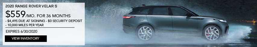 2020 RANGE ROVER VELAR S. $559 PER MONTH. 36 MONTH LEASE TERM. $4,495 CASH DUE AT SIGNING. $0 SECURITY DEPOSIT. 10,000 MILES PER YEAR. EXCLUDES RETAILER FEES, TAXES, TITLE AND REGISTRATION FEES, PROCESSING FEE AND ANY EMISSION TESTING CHARGE. OFFER ENDS 6/30/2020. VIEW INVENTORY. BLUE RANGE ROVER VELAR DRIVING DOWN ROAD IN RAIN.