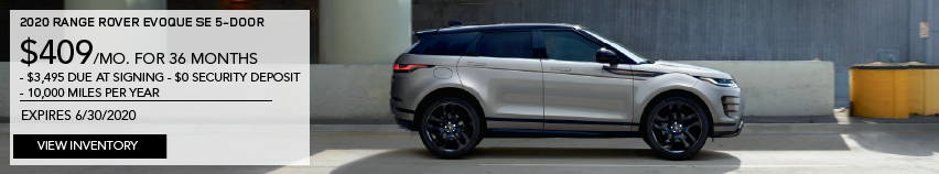 2020 RANGE ROVER EVOQUE SE 5-DOOR. $409 PER MONTH. 36 MONTH LEASE TERM. $3,495 CASH DUE AT SIGNING. $0 SECURITY DEPOSIT. 10,000 MILES PER YEAR. EXCLUDES RETAILER FEES, TAXES, TITLE AND REGISTRATION FEES, PROCESSING FEE AND ANY EMISSION TESTING CHARGE. OFFER ENDS 6/30/2020. VIEW INVENTORY. SILVER RANGE ROVER EVOQUE DRIVING THROUGH CITY.