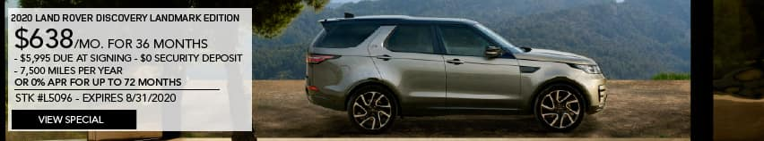 NEW 2020 LAND ROVER DISCOVERY LANDMARK EDITION. $638 PER MONTH FOR 36 MONTHS. $5,995 DUE AT SIGNING. $0 SECURITY DEPOSIT. 7,500 MILES PER YEAR. STOCK NUMBER L5096. EXPIRES AUGUST 31, 2020. VIEW SPECIAL. LIGHT BROWN LAND ROVER DISCOVERY PARKED IN FRONT OF HOME IN THE MOUNTAINS.