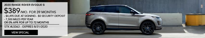 2020 RANGE ROVER EVOQUE S. $398 PER MONTH FOR 39 MONTHS. $4,495 DUE AT SIGNING. $0 SECURITY DEPOSIT. 7,500 MILES PER YEAR OR 0% APR FOR UP TO 72 MONTHS. STOCK NUMBER L5063. EXPIRES 8.31.2020. VIEW SPECIAL. SILVER RANGE ROVER EVOQUE DRIVING THROUGH CITY.