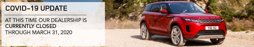 COVID-19 UPDATE. AT THIS TIME OUR DEALERSHIP IS CURRENTLY CLOSED THROUGH MARCH 31, 2020. RED RANGE ROVER EVOQUE DRIVING DOWN DIRT ROAD.