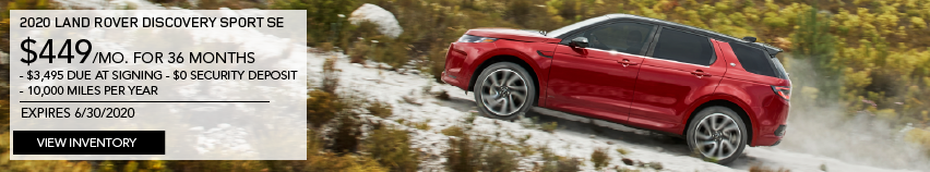 2020 LAND ROVER DISCOVERY SPORT SE. $449 PER MONTH. 36 MONTH LEASE TERM. $3,495 CASH DUE AT SIGNING. $0 SECURITY DEPOSIT. 10,000 MILES PER YEAR. EXCLUDES RETAILER FEES, TAXES, TITLE AND REGISTRATION FEES, PROCESSING FEE AND ANY EMISSION TESTING CHARGE. OFFER ENDS 6/30/2020. VIEW INVENTORY. RED LAND ROVER DISCOVERY SPORT DRIVING UP MOUNTAIN RANGE.