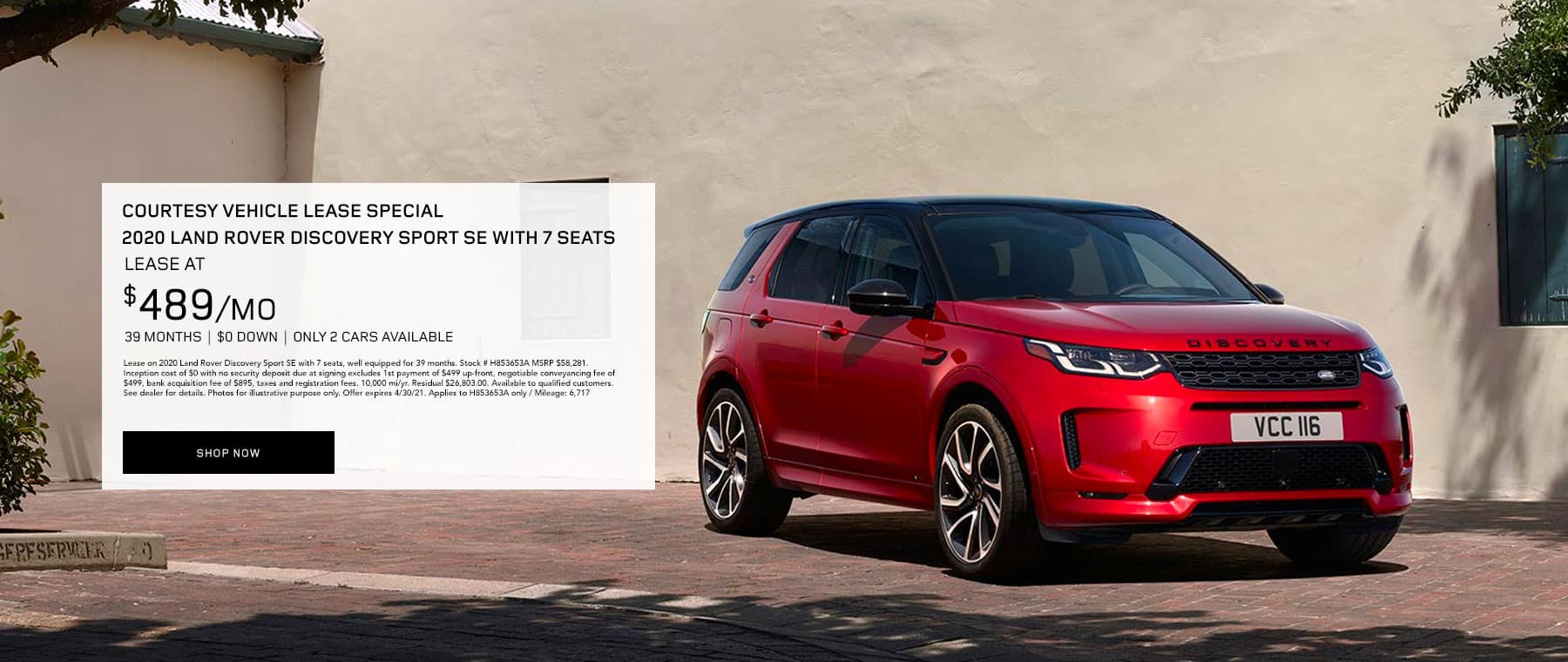 COURTESY VEHICLE LEASE SPECIAL 2020 Land Rover Discovery Sport SE with 7 seats – only 1 car available, LEASE AT $489 PER MONTH FOR 39 MONTHS $0 DOWN