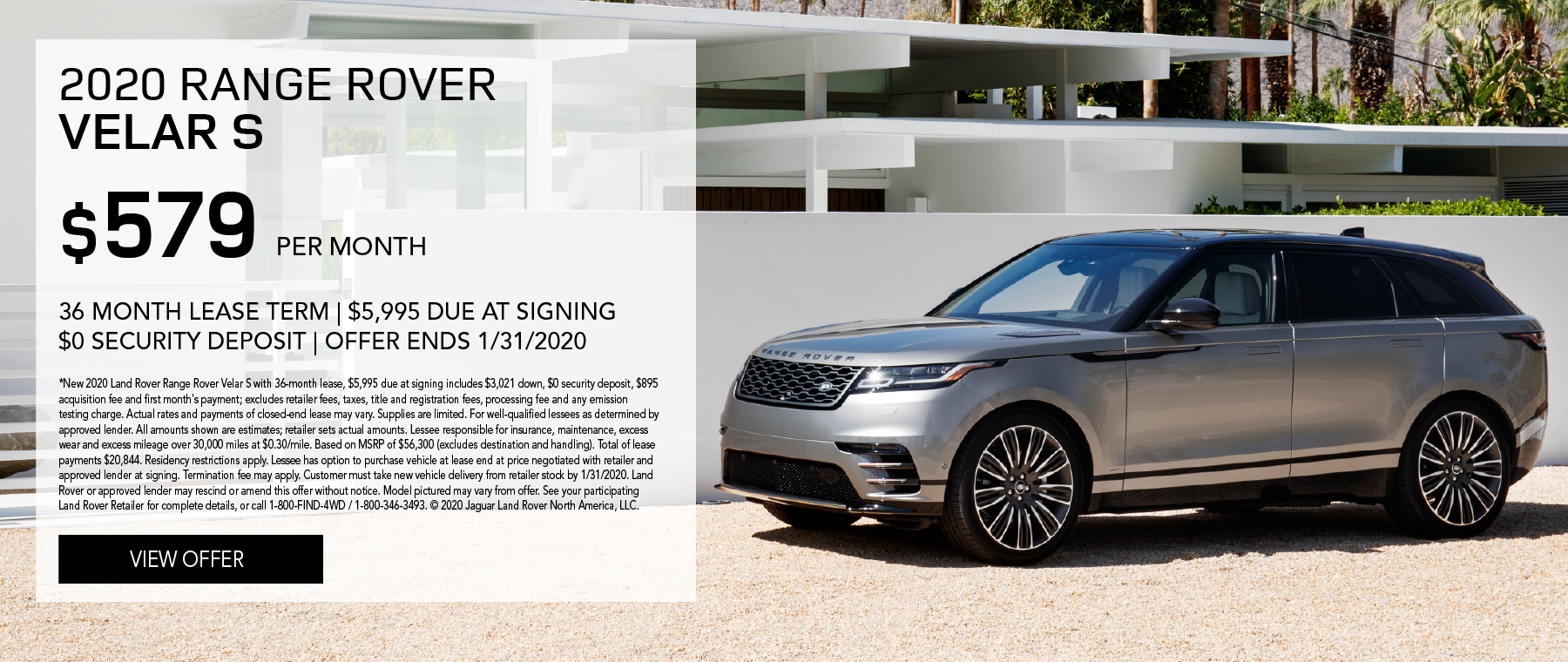 2020 Range Rover Velar S | $579/month | 36-month lease | 10,000 miles/year | $5,995 due at signing | $0 security deposit | expires 1/31/2020