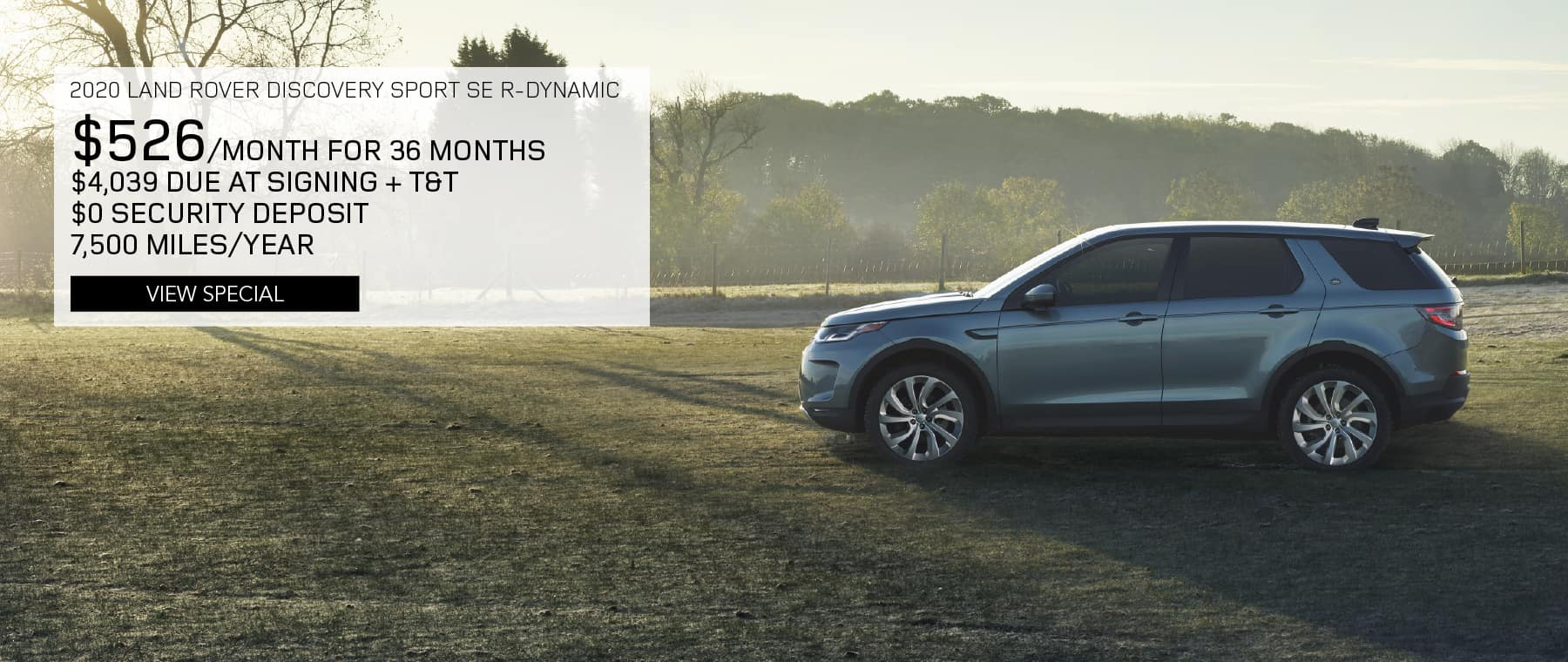 2020 LAND ROVER DISCOVERY SPORT SE R-DYNAMIC. $526 PER MONTH FOR 36 MONTHS. $4,039 DUE AT SIGNING PLUS TAX AND TITLE. $0 SECURITY DEPOSIT. 7,500 MILES PER YEAR. VIEW SPECIAL. BLUE LAND ROVER DISCOVERY SPORT PARKED ON FOOTBALL FIELD.