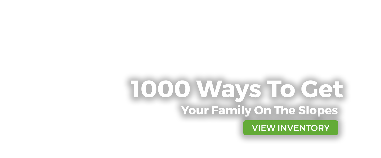 1000 ways to get your family on the slopes at Larry H. Miller Used Car Supermarkets