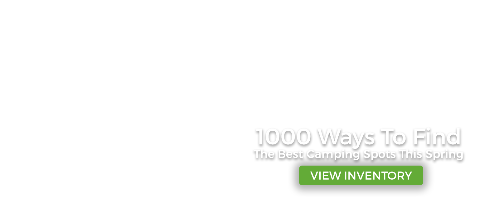 1000 ways to find the best camping spots this spring at Larry H. Miller Used Car Supermarkets