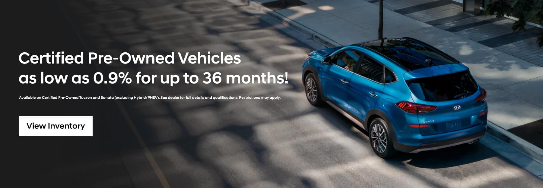 Certified Pre-Owned Vehicles as low as 0.9% for up to 36 months!