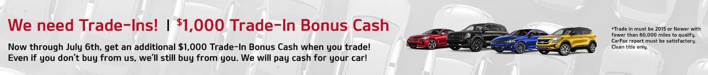 We need Trade-Ins! $1,000 Trade-In Bonus Cash