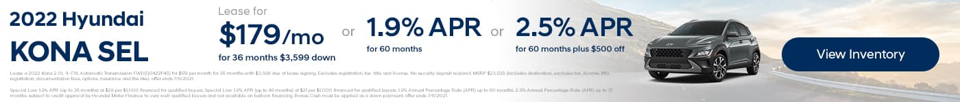 2022 Kona SEL Lease for $179/mo w/ $3,599 due at signing OR 1.9% APR for 60 months OR 2.5% APR for 60 months plus $500 off