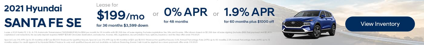 2021 Santa Fe SE Lease for $199/mo w/ $3,599 due at signing OR 0% APR for 48 months OR 1.9% APR for 60 months plus $1000 off