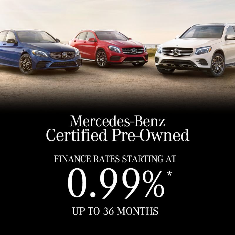 Mercedes-Benz Certified Pre-Owned Finance Rates Starting at 0.99%*  UP TO 36 MONTHS
