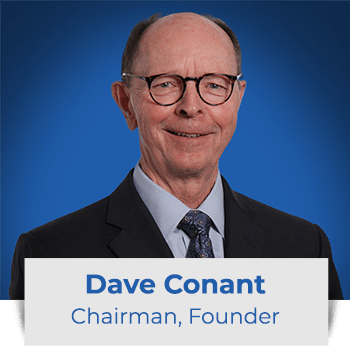 Dave Conant: Chairman, Founder