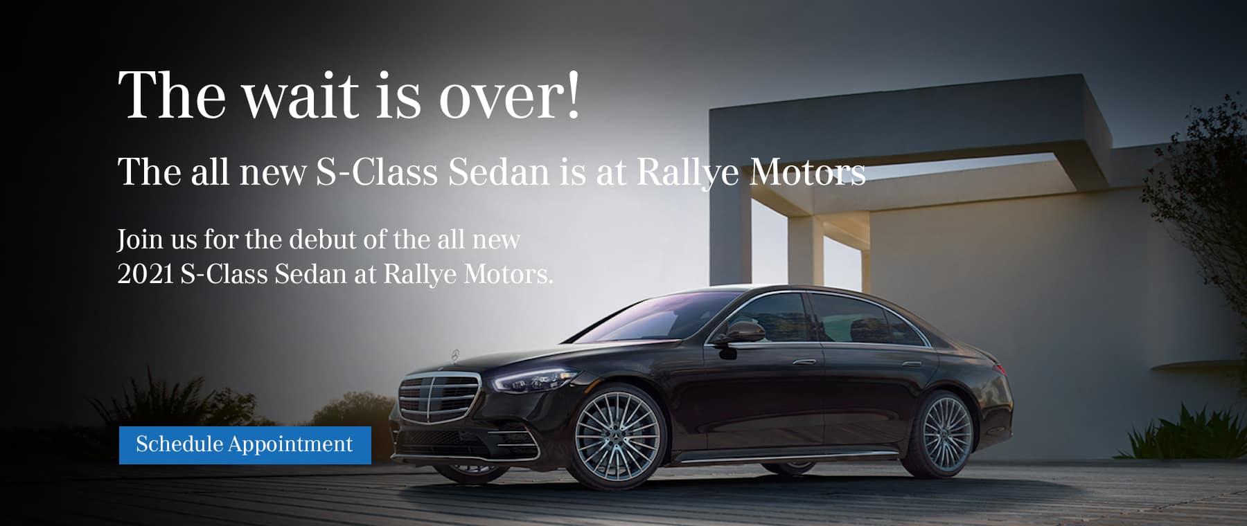 The wait is over! The 2021 S-Class Sedan is it Rallye Motors.