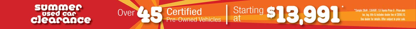 Summer Clearance: Over 45 Certified Pre-Owned @ $13,991