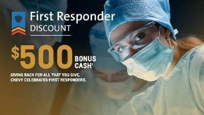 First Responder Discount, $500 Bonus Cash
