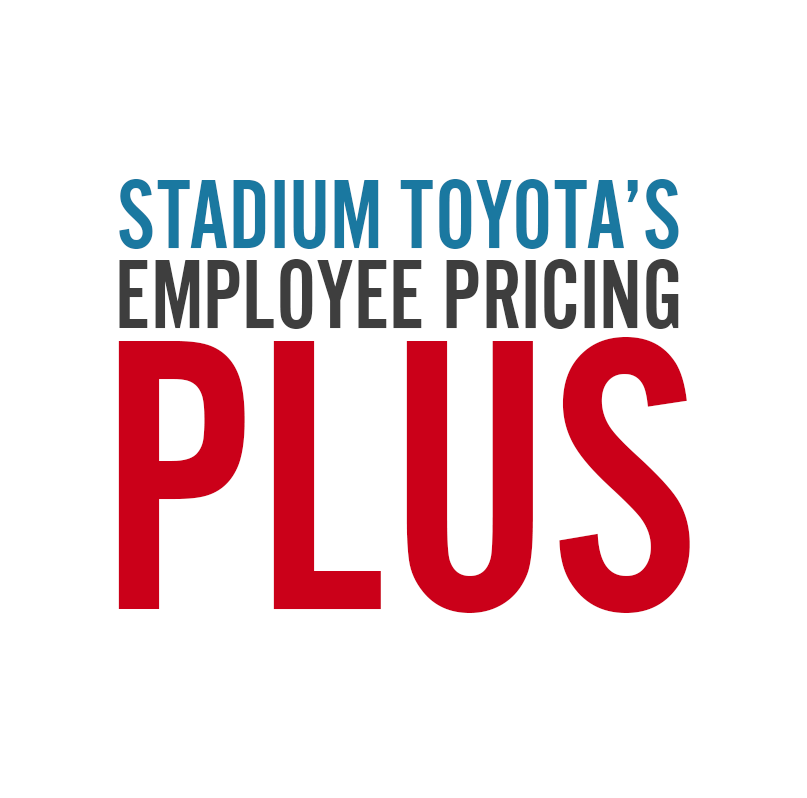 Stadium Toyota's Employee Pricing PLUS