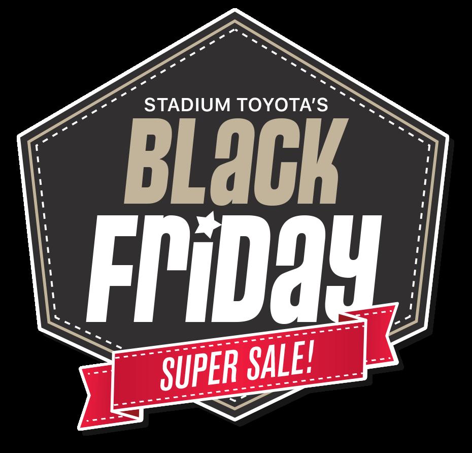 Black Friday Sales >> Stadium Toyota Black Friday Sales Event Stadium Toyota