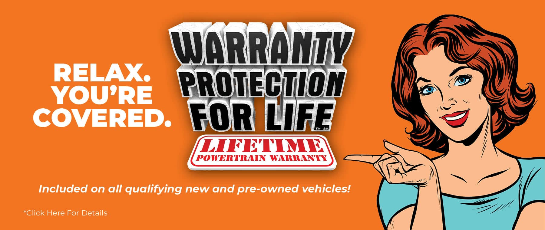 Relax. You're Covered. Only Sunset Includes Warranty Protection for Life on all qualifying new and used vehicles!