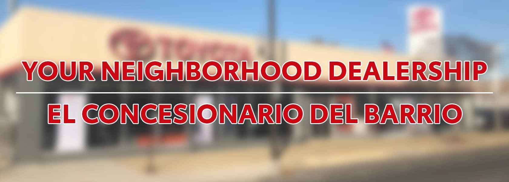 Your Neighborhood Dealer = El Concesionario Del Barrio
